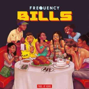 Watch: FreQuency releases #Bills as Official song