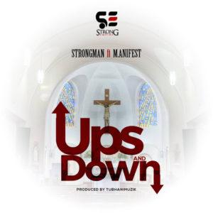BANGER: Strongman FT M.anifest – Ups & Downs